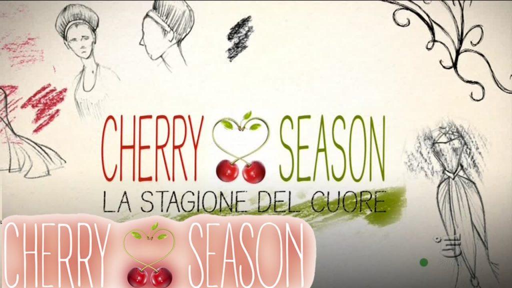 Cherry Season |  anticipazioni puntate da lunedì 21 agosto 2017
