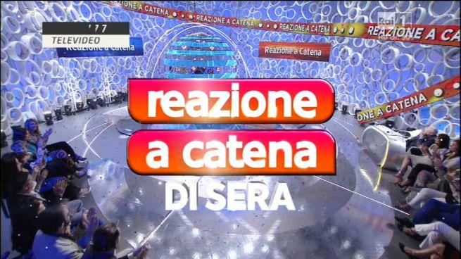 Reazione a Catena di Sera |  anticipazioni seconda puntata di lunedì 14 agosto 2017