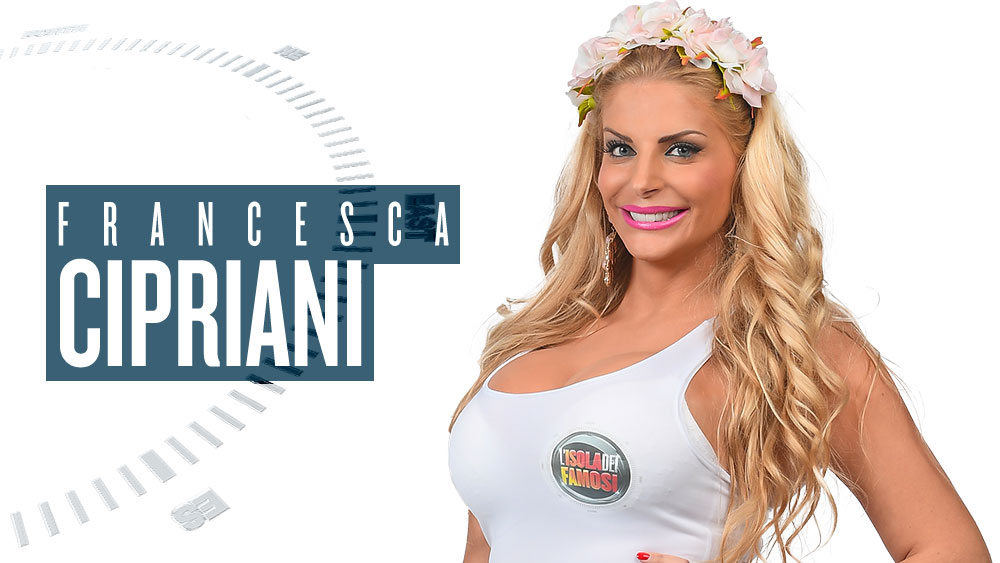 Francesca Cipriani: dal GF a l'Isola dei Famosi 2018